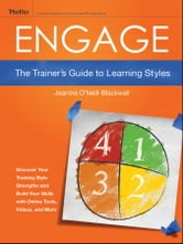 Engage - The Trainer's Guide to Learning Styles ebook by Jeanine O'Neill-Blackwell