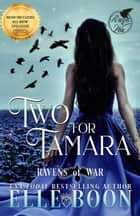 Two for Tamara - Ravens of War, #2 ebook by Elle Boon
