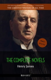 Henry James: The Complete Novels ebook by Henry James