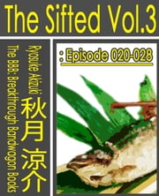 The Sifted Vol.3 - Episode 020-028 (Jp) 電子書籍 by 秋月涼介