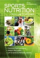 Sports Nutrition - From Lab to Kitchen ebook by Asker Jeukendrup