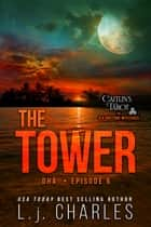 The Tower (Episode 6) - Caitlin's Tarot ebook by L.j. Charles