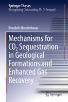 Mechanisms for CO2 Sequestration in Geological Formations and Enhanced Gas Recovery ebook by Roozbeh Khosrokhavar