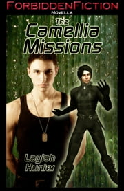 The Camellia Missions ebook by Laylah Hunter