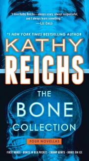 The Bone Collection - Four Novellas ebook by Kathy Reichs