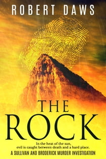 The Rock - A Sullivan and Broderick Murder Investigation ebook by Robert Daws