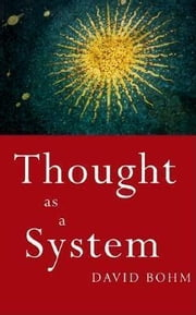 Thought as a System ebook by Bohm, David