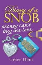 Money Can't Buy Me Love - Book 2 eBook by Grace Dent