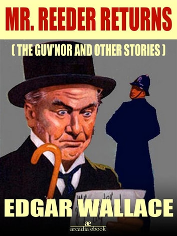 Mr. Reeder Returns (Illustrated) ebook by Edgar Wallace