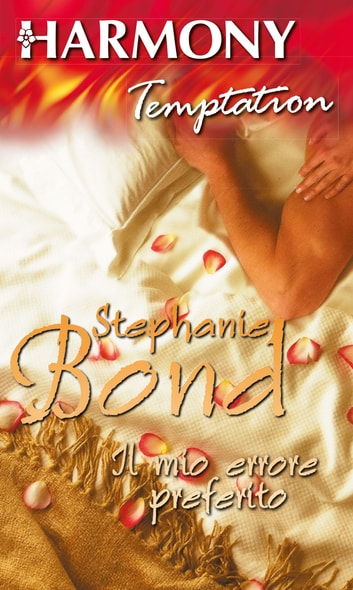Il mio errore preferito eBook by Stephanie Bond