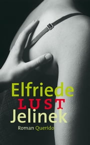Lust ebook by Elfriede Jelinek