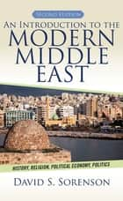 An Introduction to the Modern Middle East ebook by David S. Sorenson