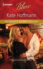 The Mighty Quinns: Kellan ekitaplar by Kate Hoffmann