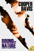 Bound by Nature ebook by Cooper Davis