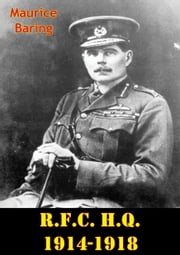 R.F.C. H.Q. 1914-1918 [Illustrated Edition] ebook by Maurice Baring