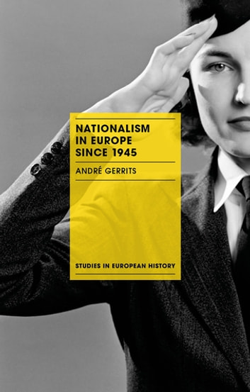 Nationalism in Europe since 1945 ebook by André Gerrits