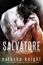 Salvatore - a Dark Mafia Romance ebook by Natasha Knight