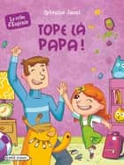 Tope là papa ! ebook by Sylvaine Jaoui