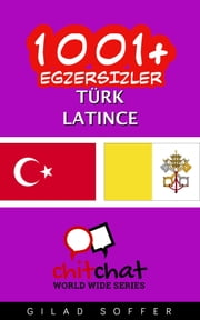 1001+ Egzersizler Türk - Latince ebook by Gilad Soffer