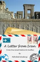 A Letter from Iran ebook by Mehrdad Goudarzi
