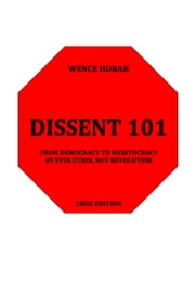 Dissent 101 ebook by Wence Horak