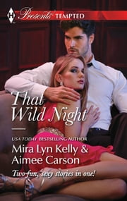 That Wild Night - Waking Up Pregnant\The Best Mistake of Her Life ebook by Mira Lyn Kelly,Aimee Carson