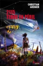 2115 Terre en péril ebook by Christian Grenier