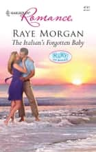 The Italian's Forgotten Baby ebook by Raye Morgan
