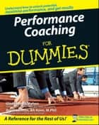Performance Coaching For Dummies ebook by Gladeana McMahon, Averil Leimon