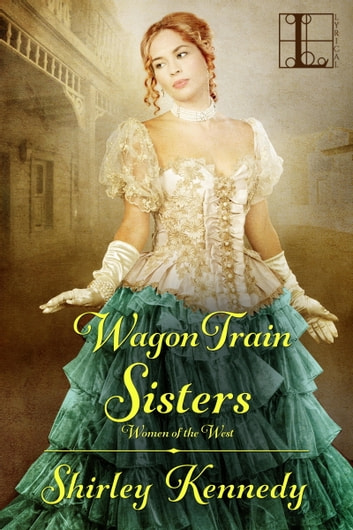 Wagon Train Sisters ebook by Shirley Kennedy