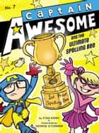 Captain Awesome and the Ultimate Spelling Bee ebook by Stan Kirby, George O'Connor