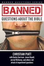 Banned Questions about the Bible ebook by Christian Piatt