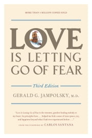 Love Is Letting Go of Fear, Third Edition ebook by Gerald G. Jampolsky