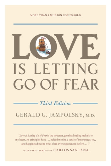 Love Is Letting Go of Fear, Third Edition ebook by Gerald G. Jampolsky, MD