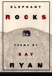 Elephant Rocks - Poems ebook by Kay Ryan