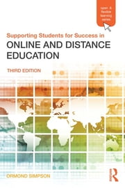 Supporting Students for Success in Online and Distance Education - Third Edition ebook by Ormond Simpson