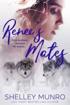 Renee's Mates ebook by Shelley Munro