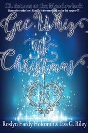 Gee Whiz, It's Christmas ebook by Roslyn Hardy Holcomb,Lisa G. Riley