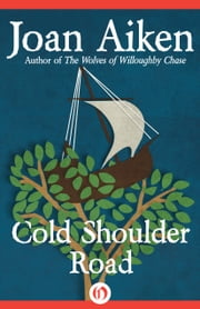 Cold Shoulder Road ebook by Joan Aiken