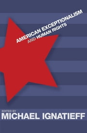 American Exceptionalism and Human Rights ebook by Michael Ignatieff