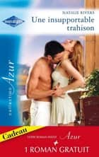 Une insupportable trahison - Milliardaire et célibataire ebook by Ally Blake, Natalie Rivers