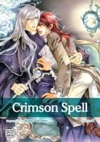 Crimson Spell, Vol. 5 (Yaoi Manga) ebook by Ayano Yamane