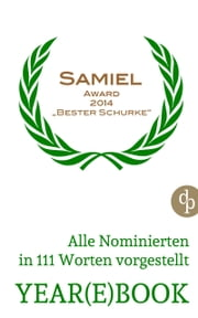 YEAR(E)BOOK SAMIEL AWARD 2014 - Alle Nominierten in 111 Worten vorgestellt ebook by Sina Beerwald,Marc Hiller