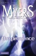 The Presence ebook by Bill Myers
