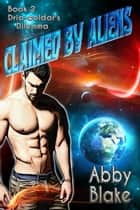 Claimed by Aliens: Dria-coldar's Dilemma ebook by Abby Blake
