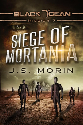 Siege of Mortania - Black Ocean, #7 ebook by J.S. Morin