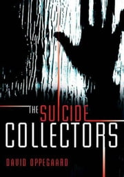 The Suicide Collectors ebook by David Oppegaard