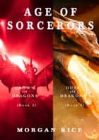Age of the Sorcerers Bundle: Crown of Dragons (#5) and Dusk of Dragons (#6) ebook by Morgan Rice
