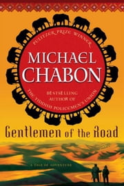Gentlemen of the Road - A Tale of Adventure ebook by Michael Chabon
