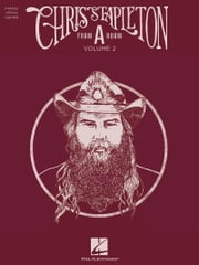 "Chris Stapleton - From ""A"" Room: Volume 2 Songbook ebook by Chris Stapleton"